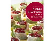 Kalte Platten, Snacks & Fingerfood, Matthaes Verlag