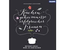 Küchengeheimnisse erfolgreicher Frauen, Callwey Verlag