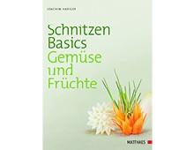 Schnitzen Basics – Gemüse und Früchte, Matthaes Verlag