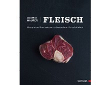 Fleisch: Rezepte und Praxiswissen zu besonderen Fleischstücken, Matthaes Verlag