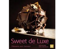 Sweet de Luxe: Pâtisserie vom Feinsten, BLV Buchverlag